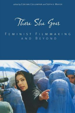 There She Goes: Feminist Filmmaking and Beyond