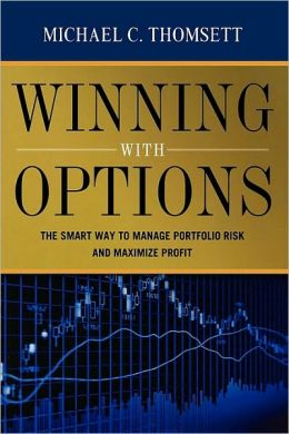 Winning with Options: The Smart Way to Manage Portfolio Risk and Maximize Profit