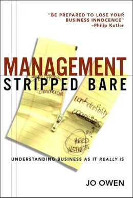 Management Stripped Bare: Understanding Business as It Really Is