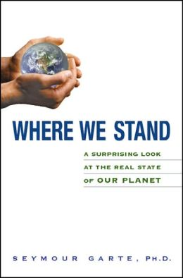Where We Stand: A Surprising Look at the Real State of Our Planet