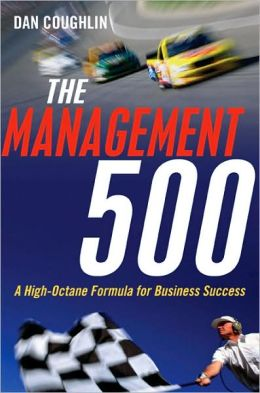 Management 500: A High-Octane Formula for Business Success