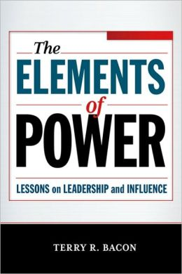 The Elements of Power: Lessons on Leadership and Influence
