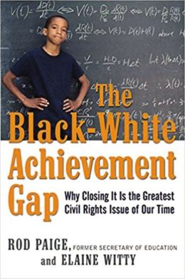 Black-White Achievement Gap: Why Closing It Is the Greatest Civil Rights Issue of Our Time