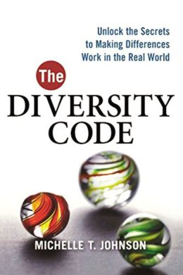 The Diversity Code: Unlock the Secrets to Making Differences Work in the Real World