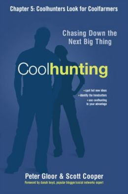 Coolhunting, Chapter 5: Coolhunters Look For Coolfarmers