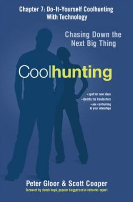 Coolhunting, Chapter 7: Do-It-Yourself Coolhunting With Technology
