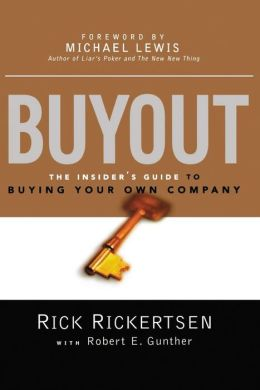 Buyout: The Insider's Guide to Buying Your Own Company