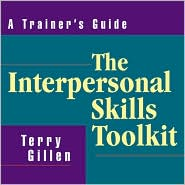 The Interpersonal Skills Toolkit: A Trainer's Guide