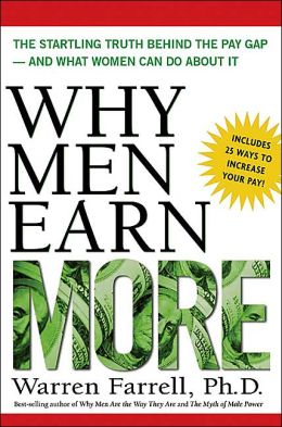 Why Men Earn More: The Startling Truth behind the Pay Gap and What Women Can Do about It
