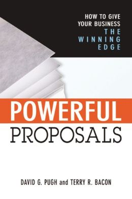 Powerful Proposals: How to Give Your Business the Winning Edge