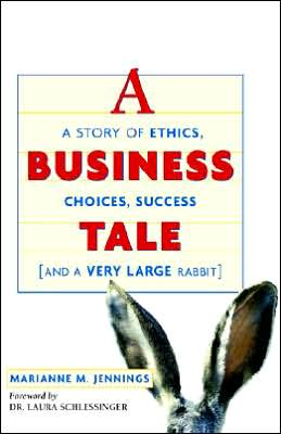 A Business Tale: A Story of Ethics, Choices, Success - and a Very Large Rabbit