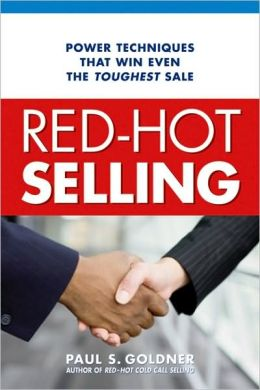 Red-Hot Selling: Power Techniques That Win Even the Toughest Sale