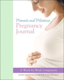 Moments and Milestones Pregnancy Journal: A Week-by-Week Companion
