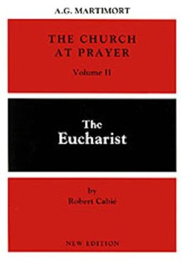 Church at Prayer: The Eucharist