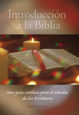 Introduccion a la Biblia: Una guia catolica para el estudio de las Sagradas Escrituras (Introduction to the Bible)