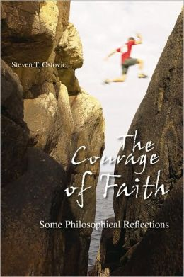 The Courage of Faith: Some Philosophical Reflections