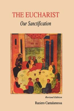 The Eucharist: Our Sanctification