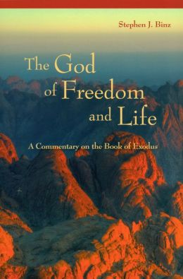 God of Freedom and Life: A Commentary on the Book of Exodus