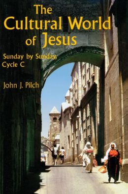 Cultural World of Jesus: Sunday by Sunday, Cycle C: Luke