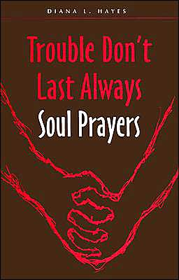 trouble donu002639t last always soul prayers by diana l hayes prayers for diana 256x400