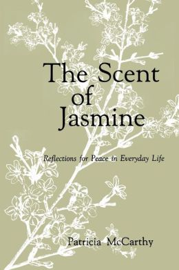The Scent of Jasmine: Reflections for Peace in Everyday Life