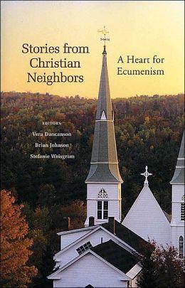 Stories from Christian Neighbors: A Heart of Ecumenism