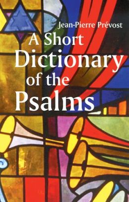 Short Dictionary Of The Psalms, A