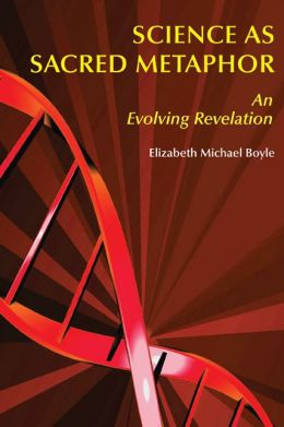 Science as Sacred Metaphor: An Evolving Revelation