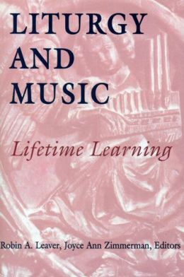 Liturgy and Music: Lifetime Learning