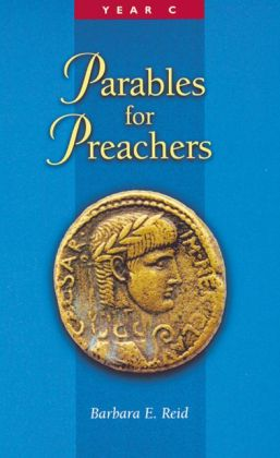 Parables for Preachers: Year C, the Gospel of Luke
