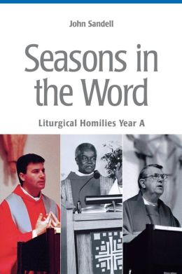 Seasons in the Word: Liturgical Homilies
