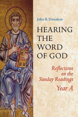 Hearing the Word of God: Reflections on the Sunday Readings