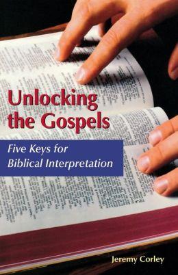 Unlocking the Gospels: Five Keys for Biblical Interpretation