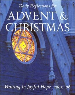 Waiting in Joyful Hope: Daily Reflections for Advent and Christmas 2005-2006