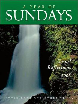 A Year of Sundays: Gospel Reflections 2008