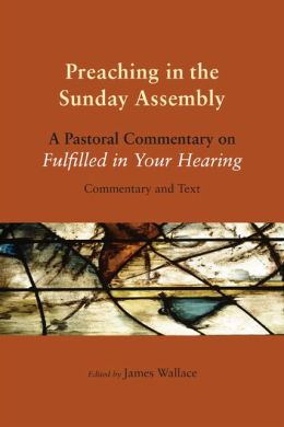 Preaching in the Sunday Assembly: A Pastoral Commentary on