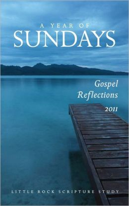 A Year of Sundays 2011: Gospel Reflections 2011