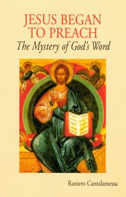 Jesus Began to Preach: The Mystery of God's Word