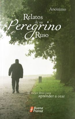 Relatos de un peregrino ruso (Tales of a Russian Pilgrim)
