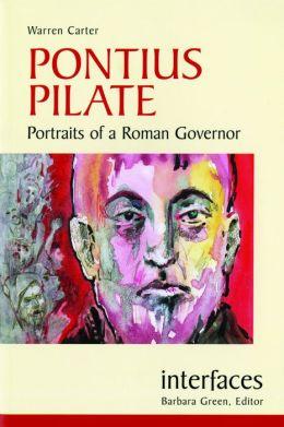 Pontius Pilate (Interfaces Series): Portraits of a Roman Governor