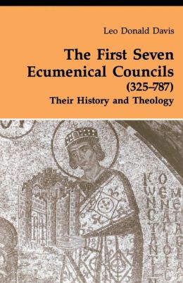 The First Seven Ecumenical Councils (325-787): Their History and Theology