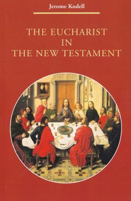 The Eucharist in the New Testamtent