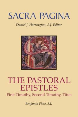 The Pastoral Epistles: Sacra Pagina Series
