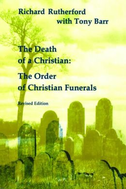 Death of a Christian: The Order of Christian Funerals