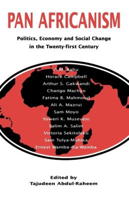 Pan-Africanism: Politics, Economy, and Social Change in the Twenty-First Century