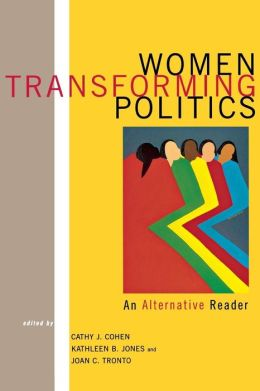 Women Transforming Politics: An Alternative Reader