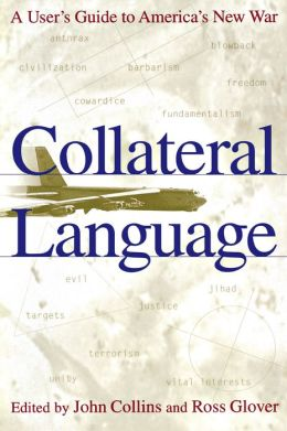 Collateral Language: A User's Guide to America's New War