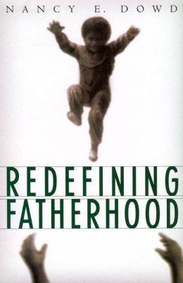 Redefining Fatherhood