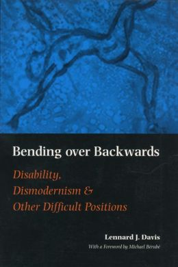 Bending Over Backwards: Essays on Disability and the Body