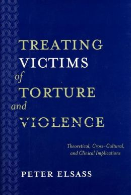 Treating Victims of Torture and Violence: Theoretical Cross-Cultural, and Clinical Implications